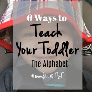 6 Ways to Teach your Toddler the Alphabet