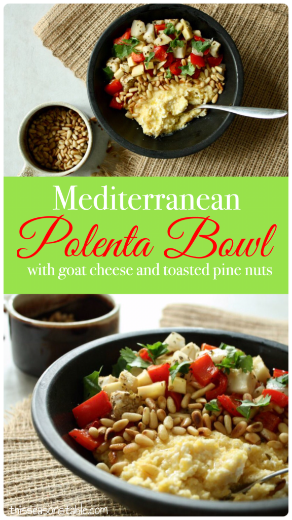 Mediterranean Polenta Bowl with Goat Cheese and Toasted Pine Nuts. Perfect Hearty Vegetarian meal done in 30 min.