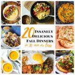 20 Insanely Delicious Fall Dinners in 30 Minutes or Less