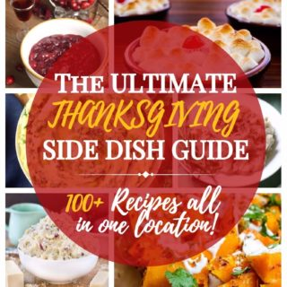 The ULTIMATE Thanksgiving Side Dish Recipe Guide with a BONUS SURPRISE RECIPE SECTION!!
